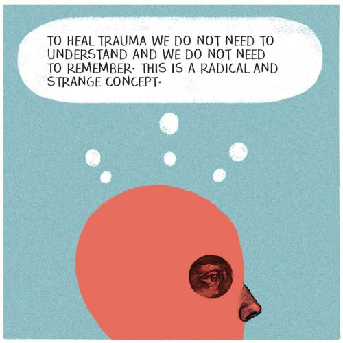 To heal trauma we do not need to remember